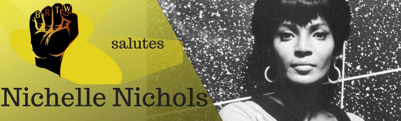Black Revolutionary Theatre Workshop salutes Black History Month Hero Nichelle Nichols