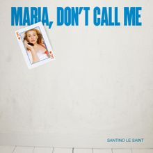 "Video Extra #3 >>> Santino Le Saint: ""Maria Don't Call Me"""