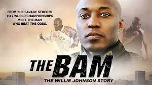 Video Extra #5 >>> The Bam: The Willie Johnson Story | From The Streets to a Champion | Full, Free Documentary