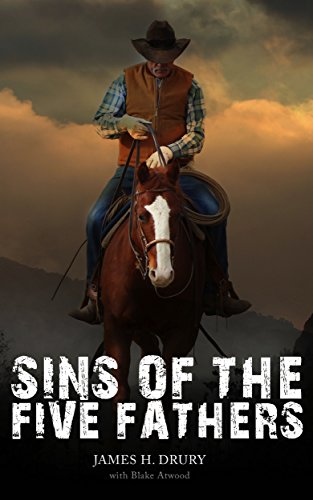Sins of the Five Fathers by James H. Drury and Blake Atwood