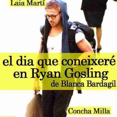 El dia que coneixeré en Ryan Gosling