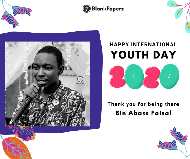 BlankPaperz Media Celebrates Bin Abass Faisal on International Youth Day 2020 #IYD2020