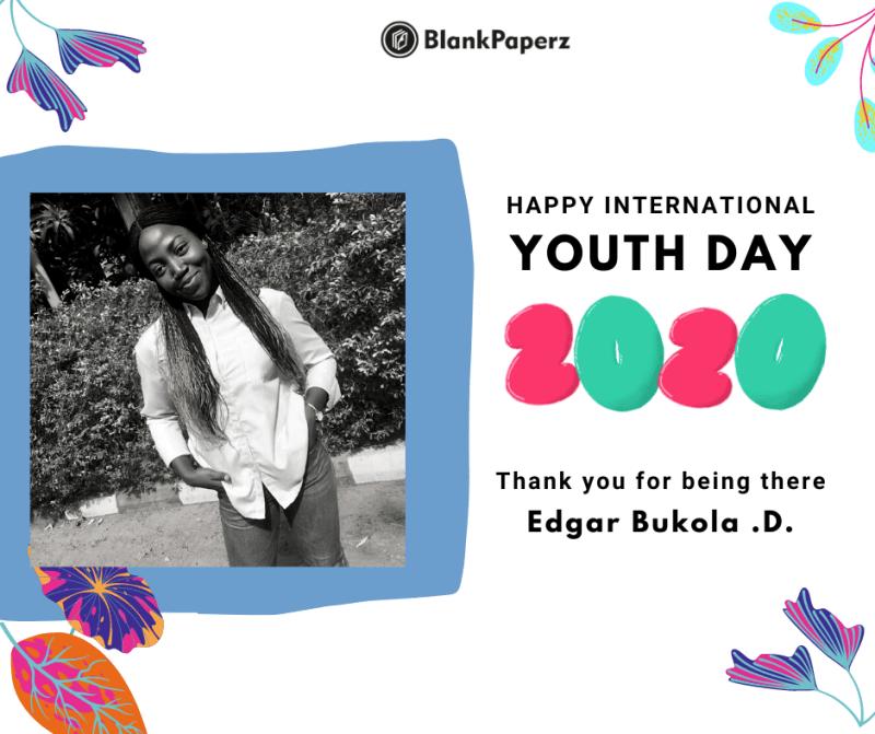 BlankPaperz Media Celebrates Edgar Bukola on International Youth Day 2020 #IYD2020