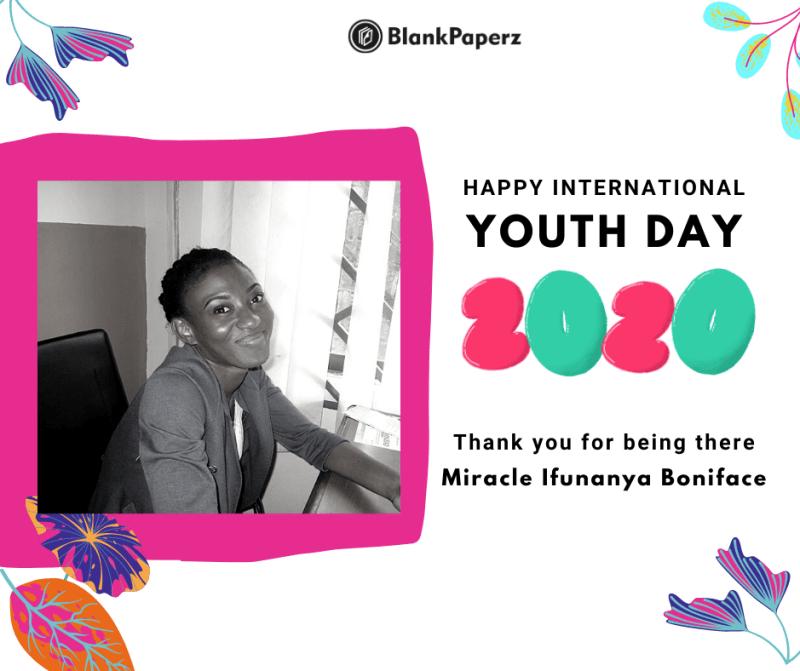 BlankPaperz Media Celebrates Miracle Boniface on International Youth Day 2020 #IYD2020