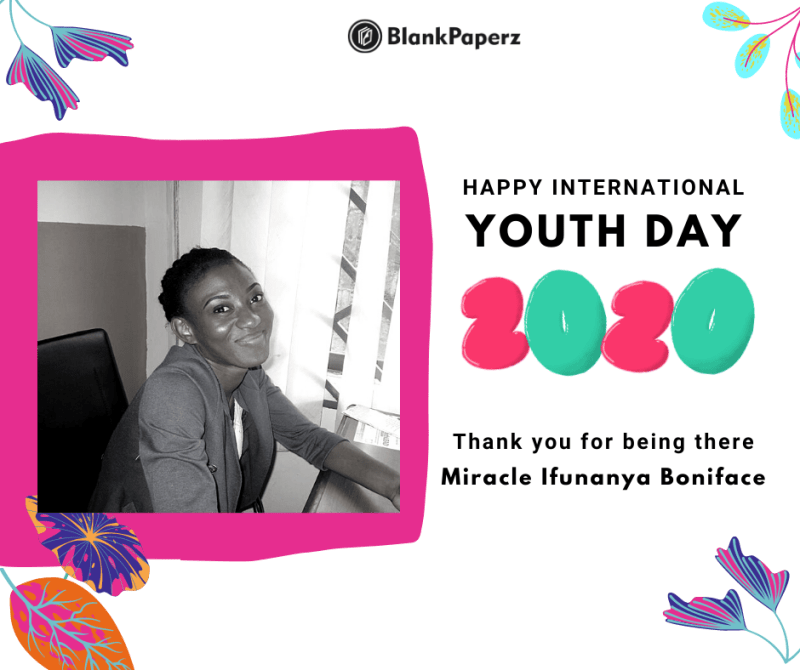 BlankPaperz Media Celebrates Miracle Boniface on International Youth Day 2020 #IYD2020