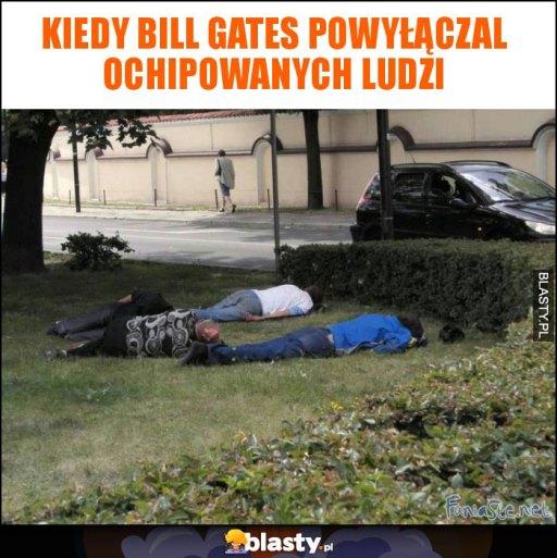 Kiedy Bill Gates powyłączal ochipowanych ludzi memy, gify i śmieszne  obrazki facebook, tapety, demotywatory zdjęcia