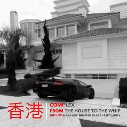 DJ-Complex---From-The-House-To-The-Whip.jpg