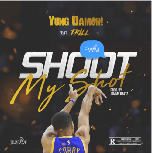 Yung Damon! - Shoot My Shot ft. Trill (Prod. by Jammy Beatz
