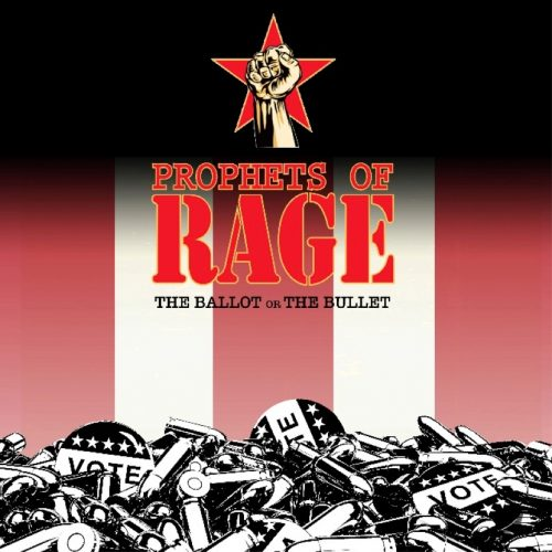 Prophets of Rage, The Ballot or the Bullet