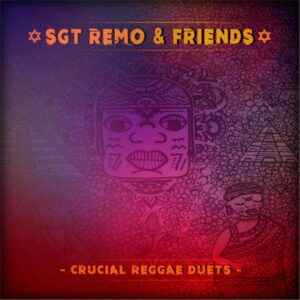 Sgt Remo and Friends: Crucial Reggae Duets Album Cover