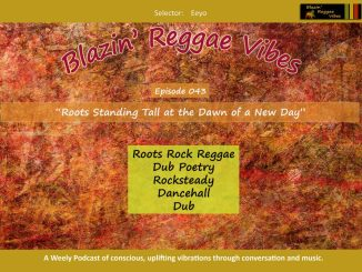 Blazin' Reggae Vibes - Ep. 043 - Roots Standing Tall at the Dawn of a New Day Poster