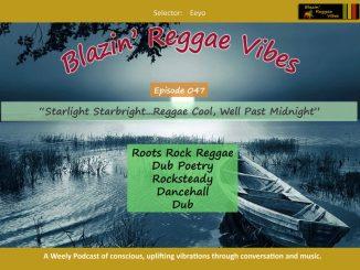 Blazin Reggae Vibes Episode 047 Poster