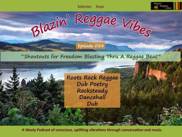 Blazin' Reggae Vibes - Ep. 054 - Shoutouts for Freedom Blasting Thru A Reggae Beat