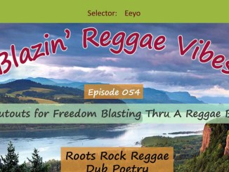Blazin' Reggae Vibes - Ep. 054 - Shoutouts for Freedom Blasting Thru A Reggae Beat