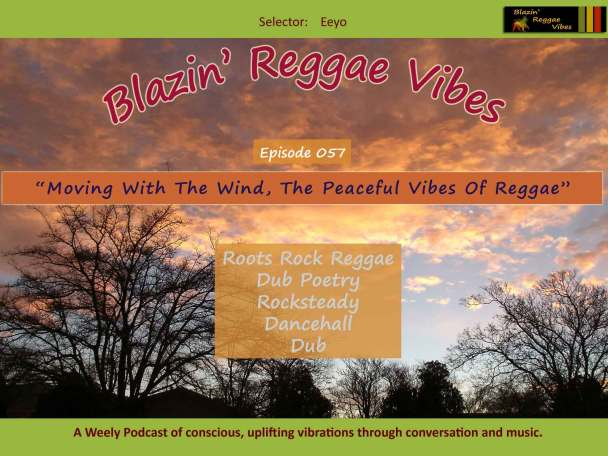 Blazin' Reggae Vibes - Ep. 057 - Moving With The Wind, The Peaceful Vibes Of Reggae Poster