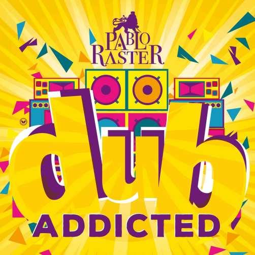 Pablo Raster - Dub Addicted