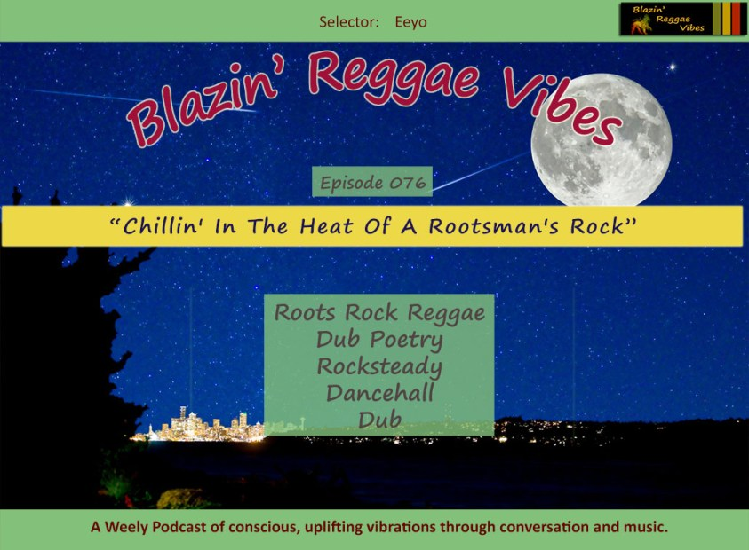 Blazin' Reggae Vibes - Ep. 076 - Chillin' In The Heat Of A Rootsman's Rock (Image)
