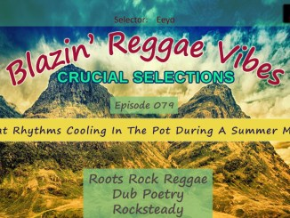 Blazin' Reggae Vibes - Ep. 079 - Heartbeat Rhythms Cooling In The Pot During A Summer Meltdown