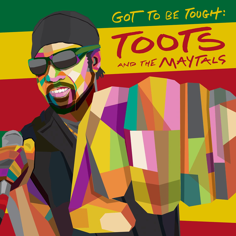 Purchase on Amazon - Toots and the Maytals - Got To Be Tough