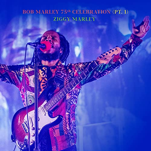 Purchase on Amazon - Ziggy Marley - Bob Marley's 75th Anniversary Part 1 Live