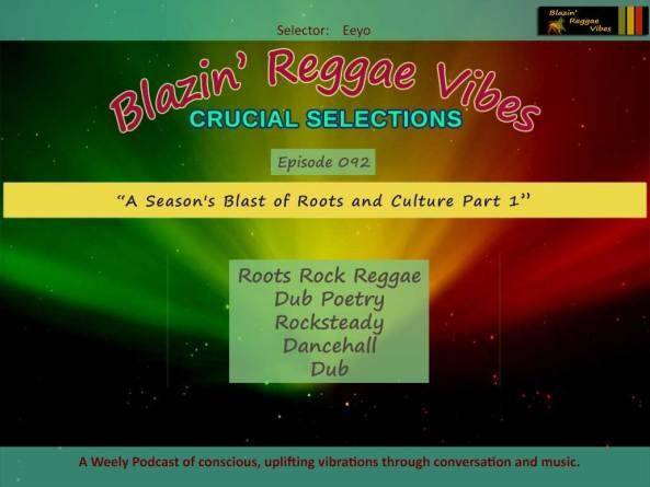 Cover: Blazin' Reggae Vibes - Ep. 092 - A Season's Blast of Roots and Culture Part 1