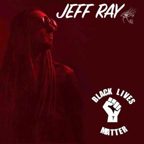 Jeffv Ray - Black Lives Matter Singles Cover
