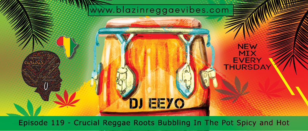 Crucial Reggae Roots Bubbling In The Pot Spicy and Hot