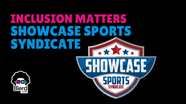 INCLUSION MATTERS SHOWCASE SPORTS SYNDICATE