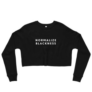 Normalize Blackness Crop Sweatshirt