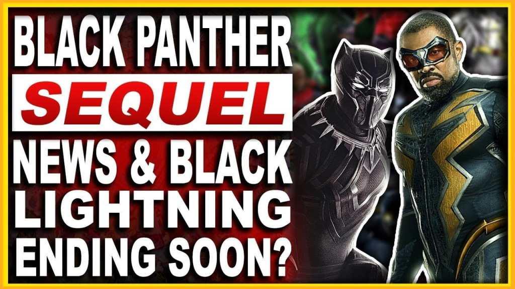 Black Panther Sequel + Black Lightning Cancelled