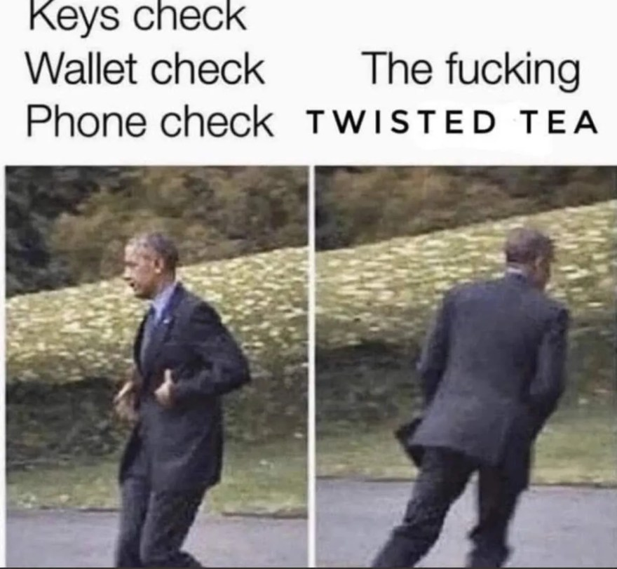 Twisted Tea Meme 31