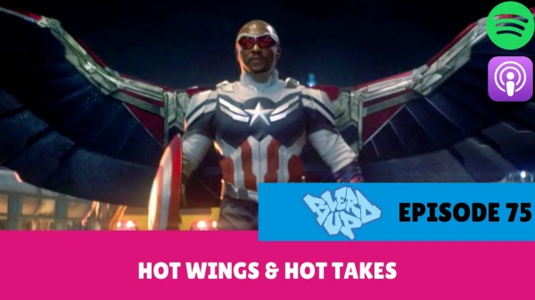 Hot Wings & Hot Takes - BlerdUp Episode 75