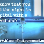 What You Need to Know Before Spending the Night in the Hospital