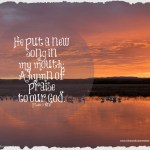 God Provides a New Song Even in Times of Trial