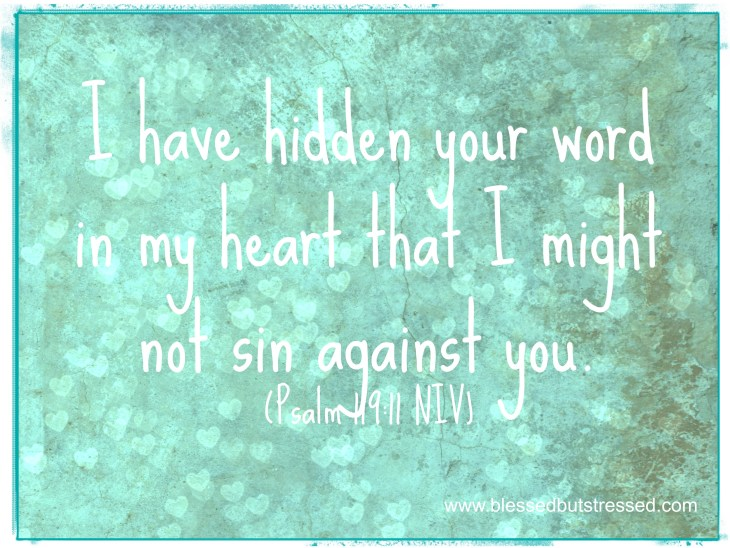 Keep God's word hidden in your heart. http://wp.me/p2UZoK-Hg via @blestbutstrest
