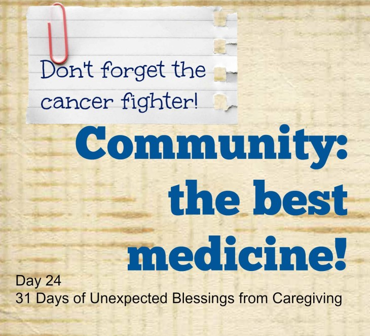 A visit, a gift, your time and your care - all are huge blessings!