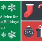 Practical Advice for Keeping the Holidays Happy