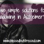 Shadowing in Alzheimer's: Two Sides of a Coin