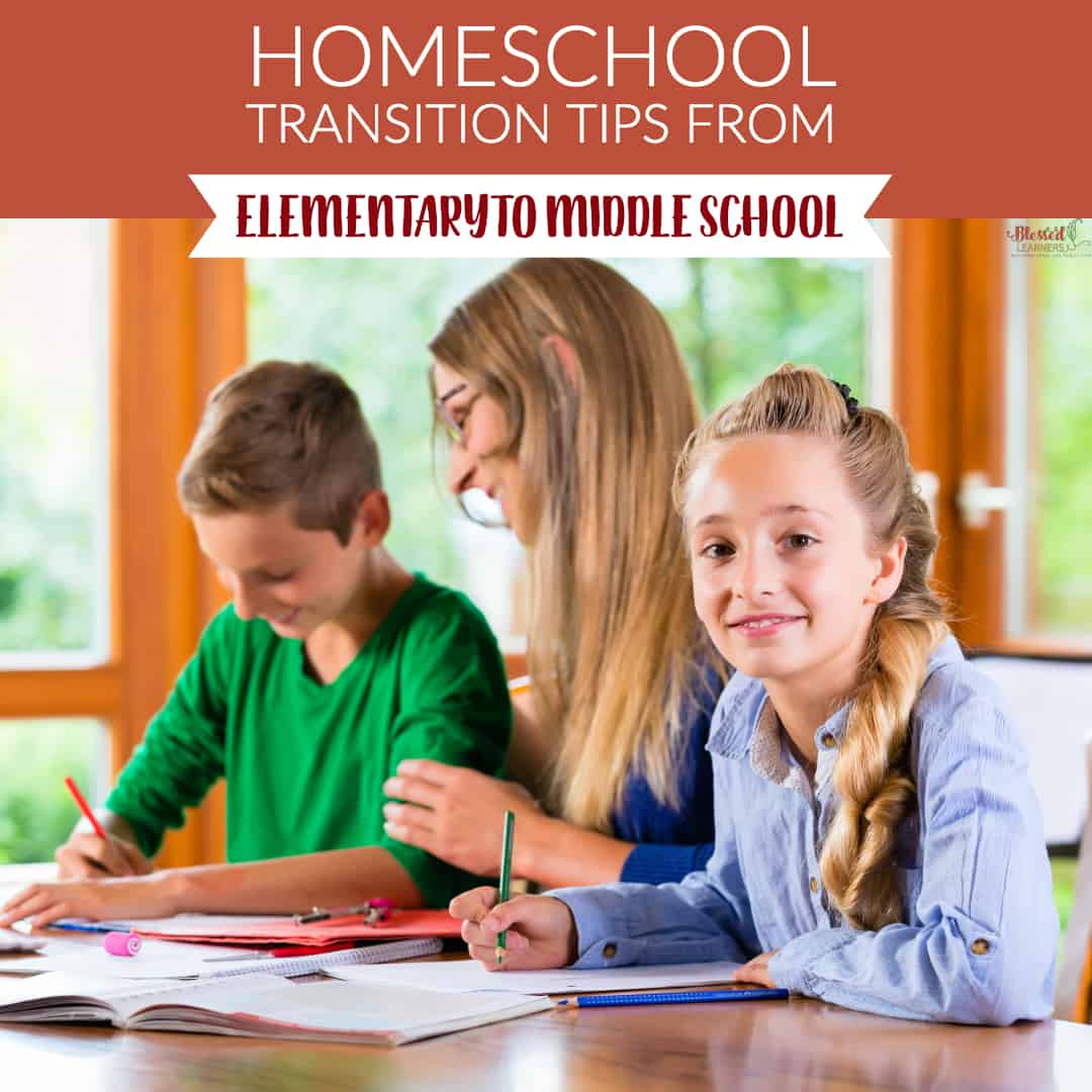 Homeschool Transition Tips From Elementary To Middle