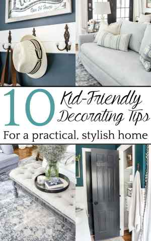 Decorating tips for making your home durable, accessible, and practical yet still stylish when you have kids.