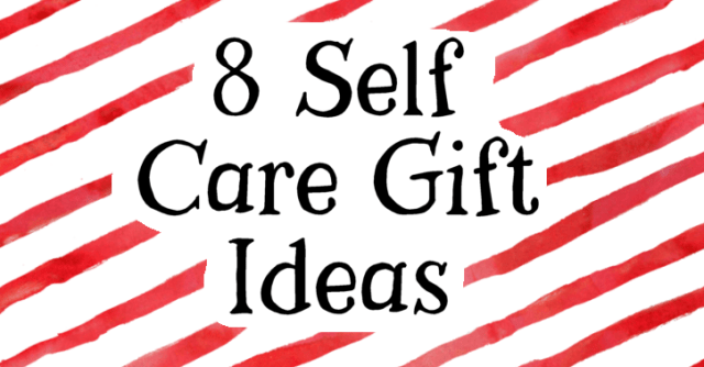 Self Care Gift Ideas for Last Minute Shopping!