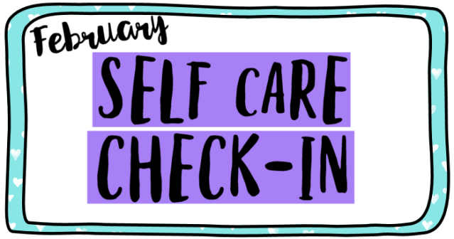Self Care Check-In: February 2017