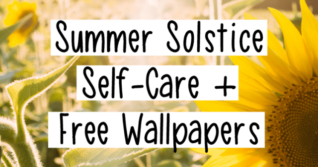 Summer Solstice Self-Care +Free Backgrounds