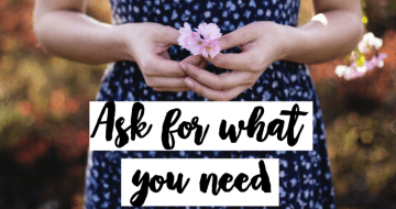 ask for what you need