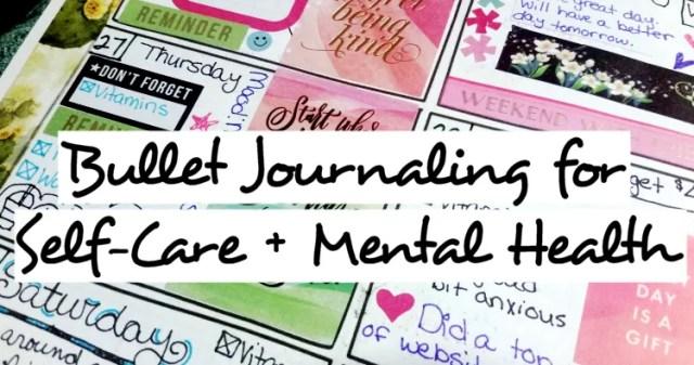 Bullet Journaling For Self-Care + Mental Health