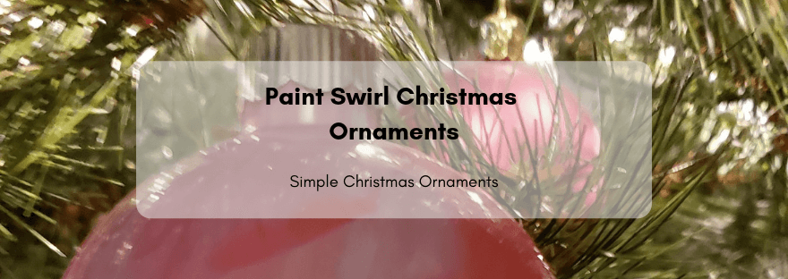 Paint Swirl Christmas Ornaments