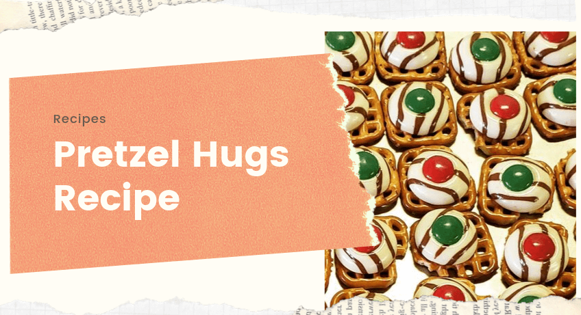 Pretzel Hugs Recipe