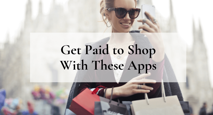 Get Paid to Shop with These Cash Back Apps