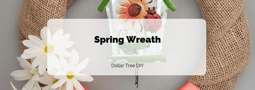 Spring Wreath - Dollar Tree DIY
