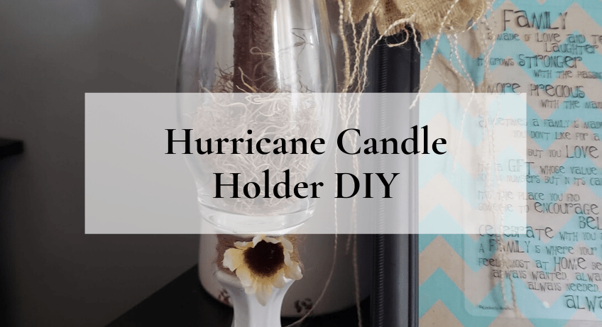 Hurricane Candle Holder DIY